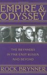 Empire & Odyssey: The Brynners in Far East Russia and Beyond