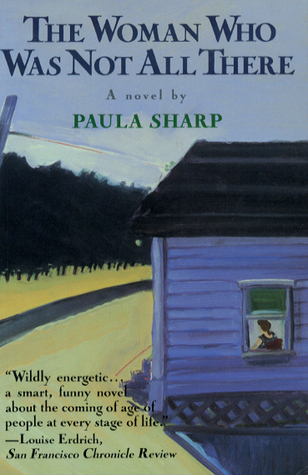 The Woman Who Was Not All There by Paula Sharp