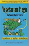 Vegetarian Magic: In Three Easy Steps