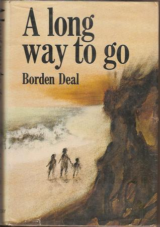 A Long Way to Go by Borden Deal