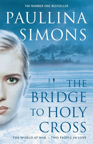 The Bridge to Holy Cross by Paullina Simons