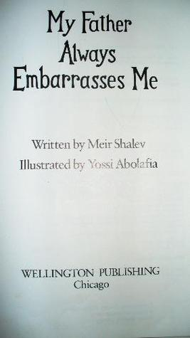 My Father Embarrasses Me by Meir Shalev