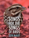 Songs for the Songs of Birds