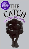 The Catch and Other War Stories by Kenzaburō Ōe