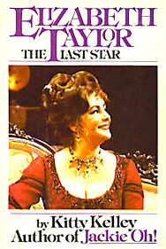 Elizabeth Taylor, The Last Star by Kitty Kelley