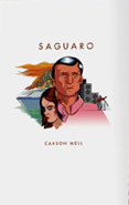 Saguaro: The Life & Adventures of Bobby Allen Bird