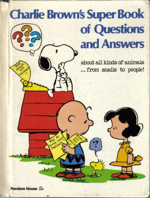 Charlie Brown's Super Book of Questions and Answers about All... by Charles M. Schulz