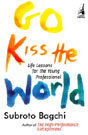 Go Kiss the World: Life Lessons For The Young Professional
