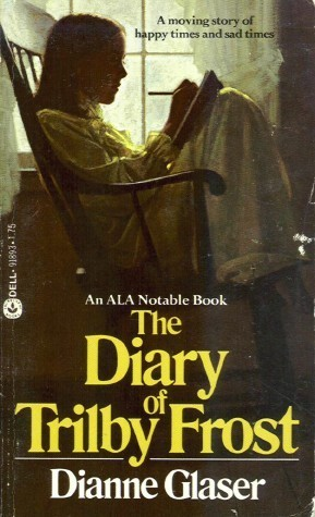 The Diary Of Trilby Frost by Dianne Glaser