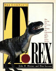 The Complete T. Rex by John R. Horner