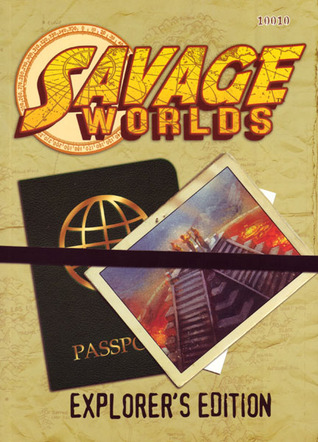 Savage Worlds Explorer's Edition by Shane Lacy Hensley