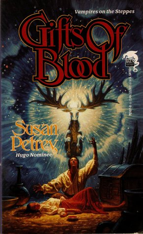 Gifts of Blood by Susan C. Petrey