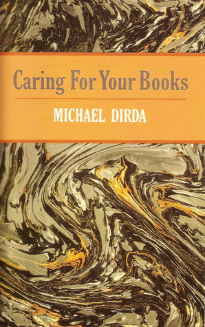 Caring for Your Books by Michael Dirda