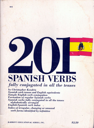 Two Hundred & One Spanish Verbs Fully Conjugated in All the Tenses