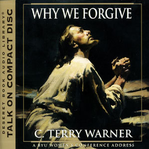 Why We Forgive by C. Terry Warner