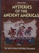 Mysteries Of The Ancient Americas by Reader's Digest
