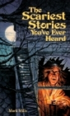 Scariest Stories You've Ever Heard