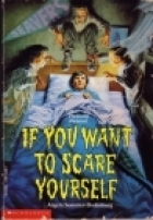 If you want to scare yourself by Angela Sommer-Bodenburg