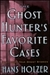 The Ghost Hunter's Favorite Cases