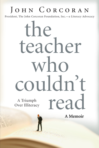 The Teacher Who Couldn't Read by John Corcoran