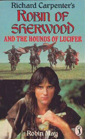 Robin of Sherwood and the Hounds of Lucifer by Robin May