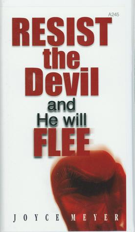 Resist the Devil and He Will Flee