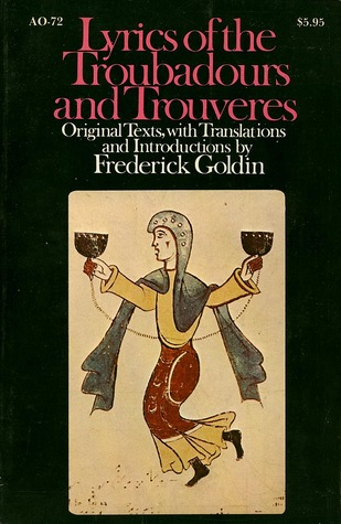 Lyrics of the Troubadours and Trouveres