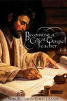 Becoming a Great Gospel Teacher: Bringing the Gospel Classroom to Life