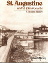 St. Augustine and St. Johns County: A Pictorial History