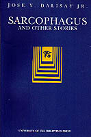 Sarcophagus and Other Stories by Jose Y. Dalisay
