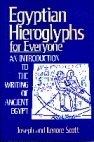 Egyptian Hieroglyphs for Everyone: An Introduction to the Writing of Ancient Eypt