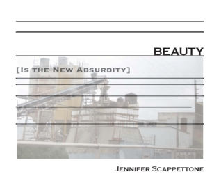Download for free Beauty [Is the New Absurdity] by Jennifer Scappettone PDF