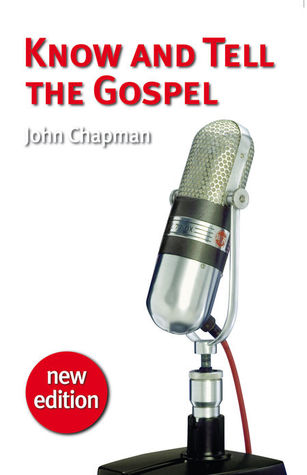 Free download online Know and Tell the Gospel PDF by John Chapman