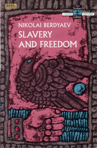 Slavery and Freedom by Nikolai A. Berdyaev