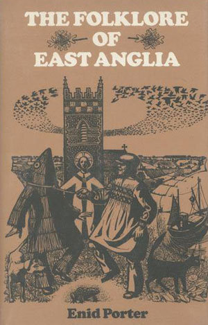 The Folklore of East Anglia (The Folklore of the British Isles)