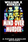 Mind Over Murder (Father Koesler, #3)