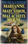Marianne, the Matchbox and the Malachite Mouse (Marianne, #3)