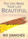You Can Make Your Life Beautiful by Bo Sanchez