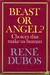 Beast or Angel?: Choices That Make Us Human