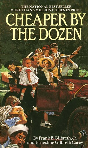 Cheaper by the Dozen by Frank B. Gilbreth Jr.