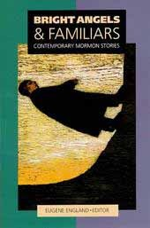 Download for free Bright Angels & Familiars: Contemporary Mormon Stories PDF