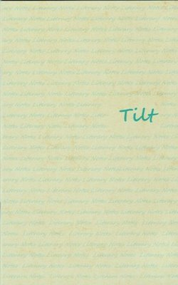 Tilt, Literary Notes by John Vick
