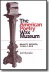 The American Poetry Wax Museum: Reality Effects, 1940-1990