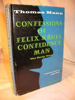 Confessions of Felix Krull, Confidence Man by Thomas Mann