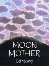 Moon Mother by Ed Young