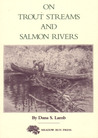 On trout streams and salmon rivers