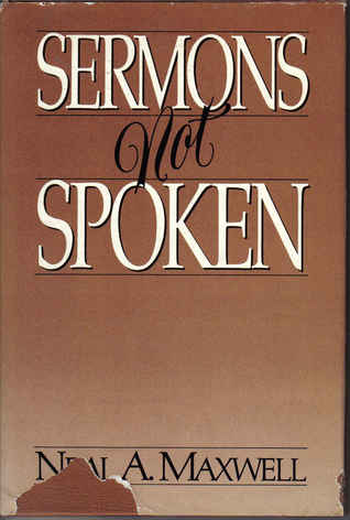 Sermons Not Spoken by Neal A. Maxwell