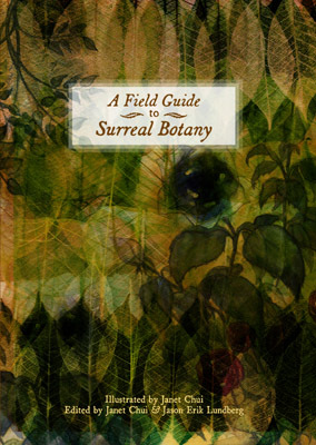 A Field Guide to Surreal Botany by Janet Chui