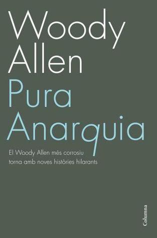 Pura Anarquia by Woody Allen