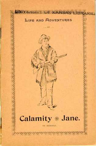 Life and Adventures of Calamity Jane by Marthy Cannary Burk